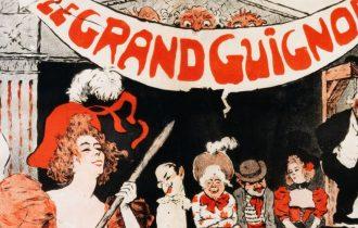 Гран-Гиньоль: театр ужасного и возвышенного